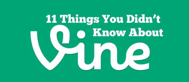 "Graphic: ""11 Things you didn't know about Vine"""